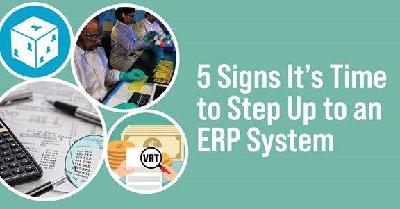 5 Signs It's Time to Step Up to an ERP System